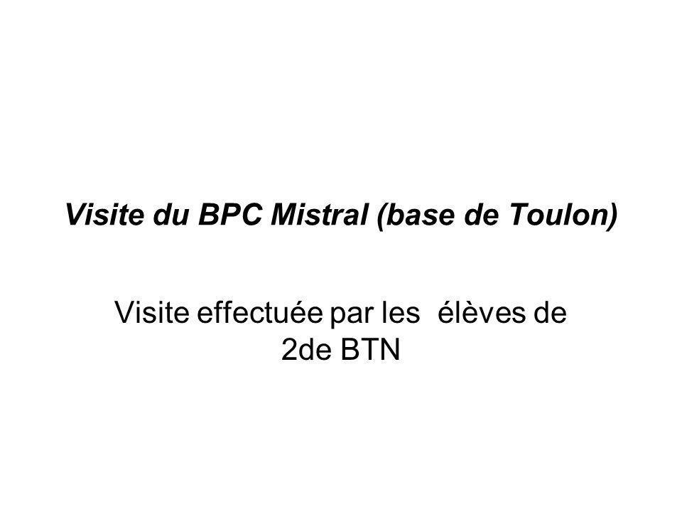 Le Mistral : Un BPC Le Mistral est un BPC : Bâtiment de Projection et de Commandement.
