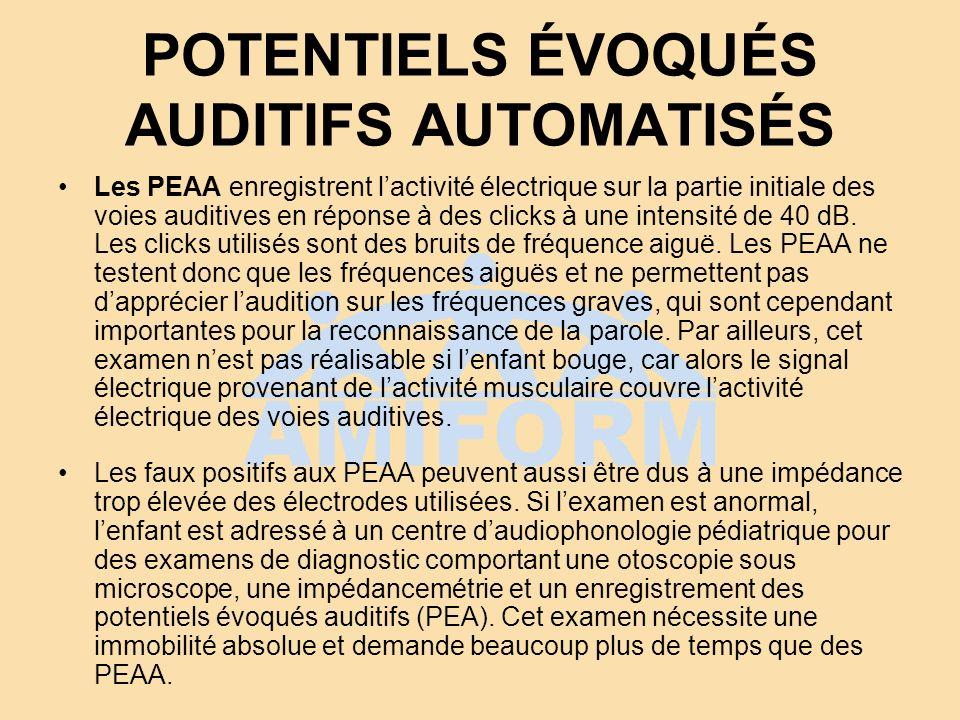 - L ENREGISTREMENT DES POTENTIELS ÉVOQUÉS AUDITIFS (PEA) L examen se pratique avant 6 mois durant le sommeil physiologique après un biberon.