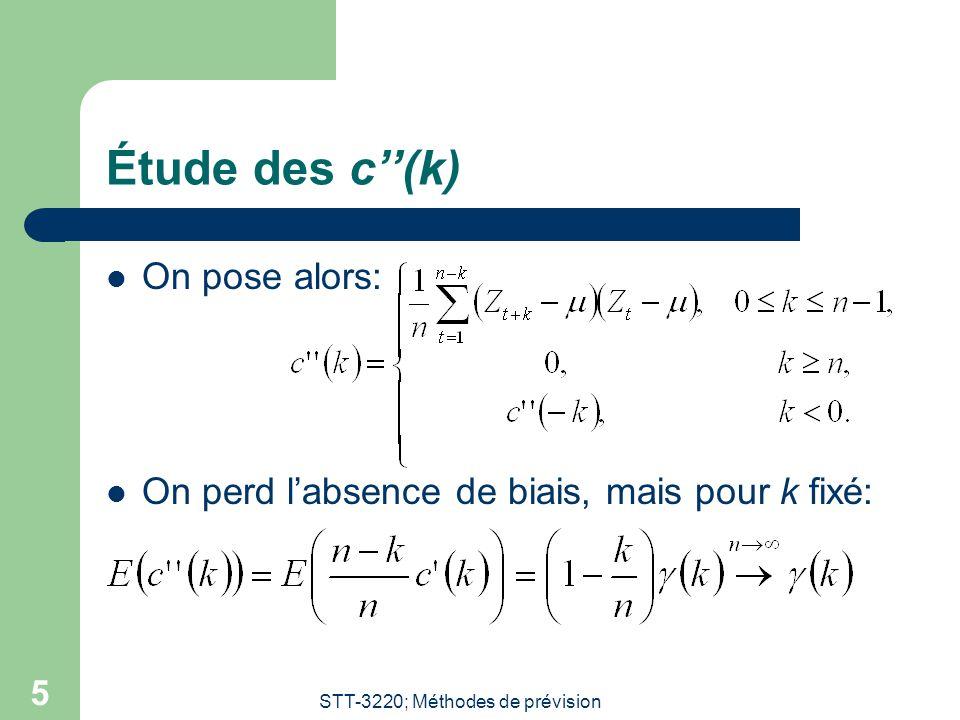 STT-3220; Méthodes de prévision 6 Étude des c(k) (suite) On obtient donc que les c(k) sont asymptotiquement sans biais (ASB).
