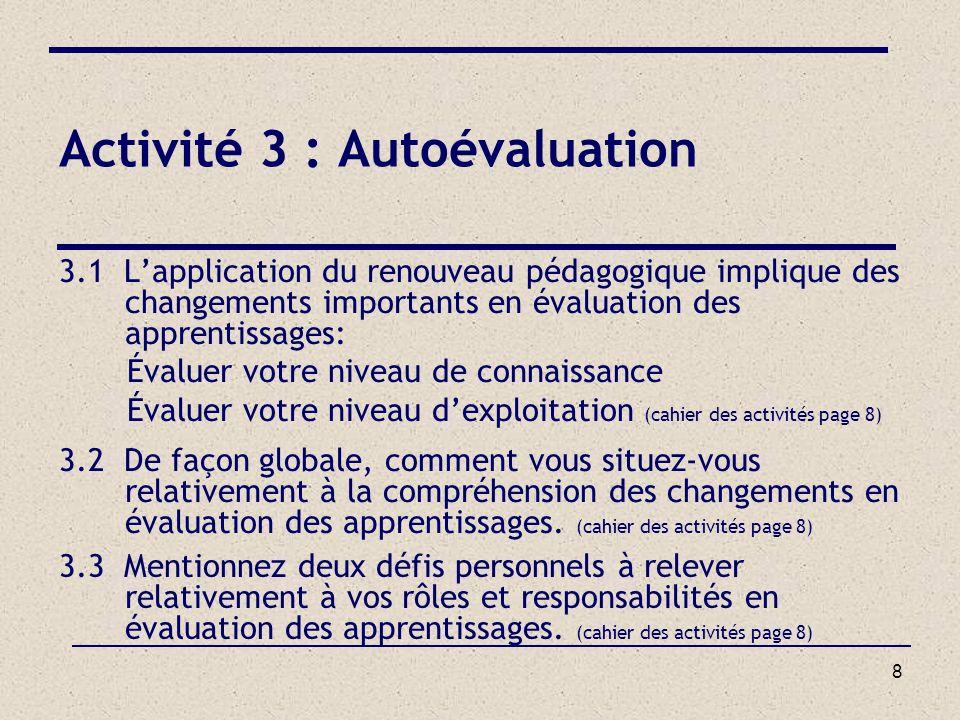 9 Activité 4 : Le portrait de mon école en évaluation des apprentissages 4.1 Où en sommes-nous.