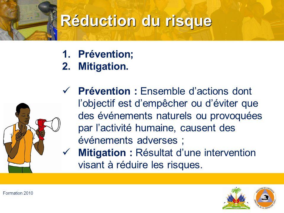 Haïti, septembre 2008 Formation 2010 Gestion des événements adverses 1.