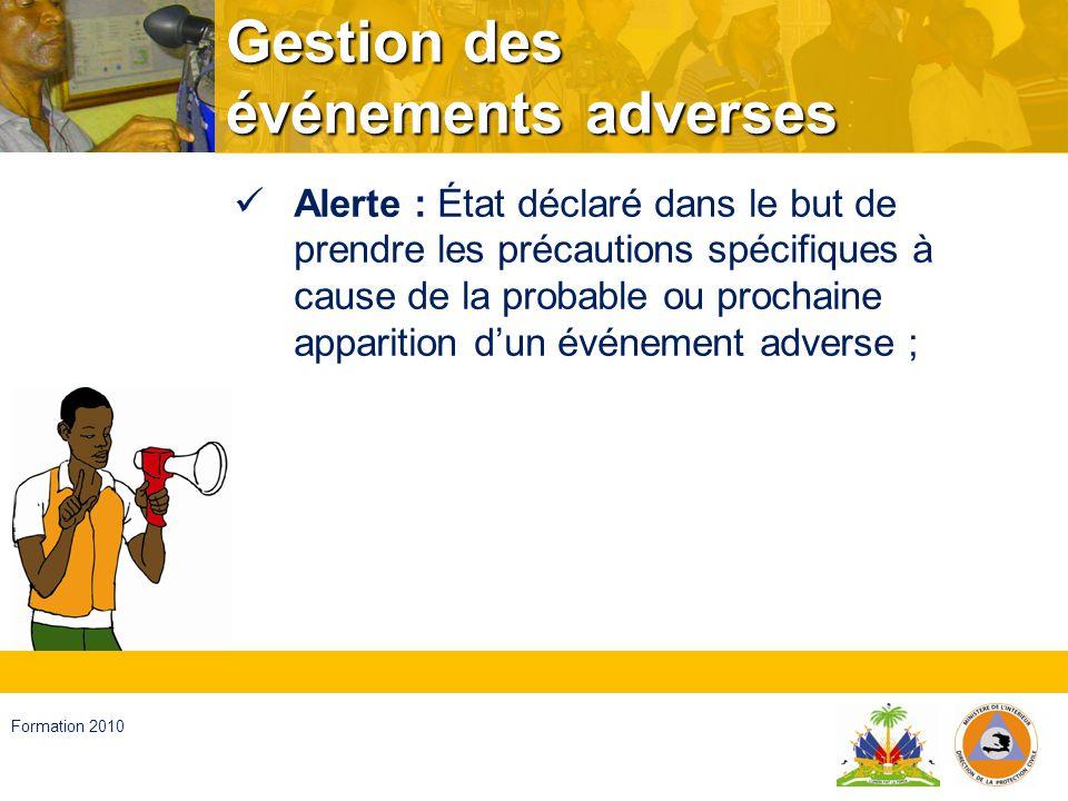 Haïti, septembre 2008 Formation 2010 Déclaration dalerte Claire ; Compréhensible ; Facilement disponible pour les destinataires ; Immédiate ; Sans contradictions ; Officielle.