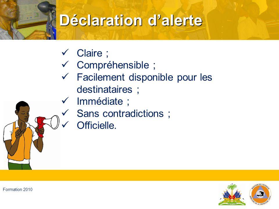Haïti, septembre 2008 Formation 2010 Alarme Avis ou signal que lon donne pour que lon suive des instructions spécifiques, à cause de la présence réelle ou imminente dun événement adverse