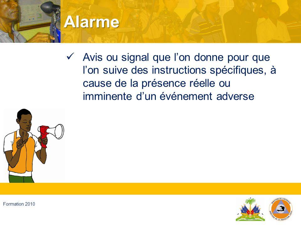 Haïti, septembre 2008 Formation 2010 Réponse Des actions réalisées face à un événement adverse et qui ont pour objet de sauver des vies, de réduire la souffrance et de diminuer les pertes.