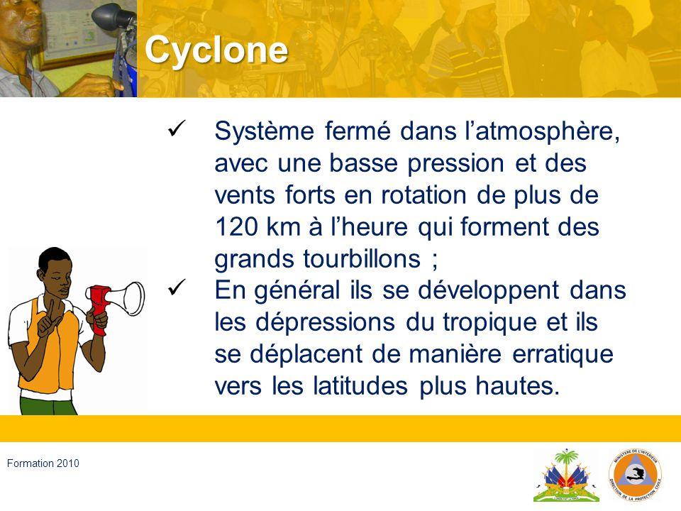 Haïti, septembre 2008 Formation 2010 Inondation Crue du niveau de leau, dune rivière, un lac, une région maritime côtière ou dans dautres endroits soumis à des pluies intenses et avec des difficultés dabsorption ou dégouttage, qui cause des dommages aux personnes et affecte les biens et les services.