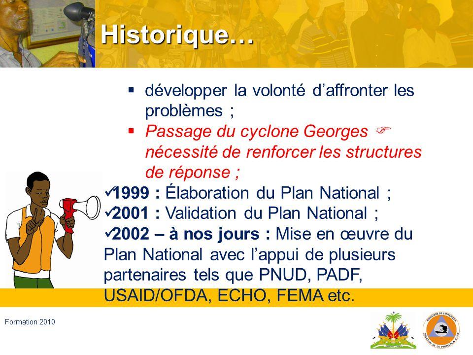 Haïti, septembre 2008 Formation 2010 Mission et attributions En temps ordinaire ; En situation durgence