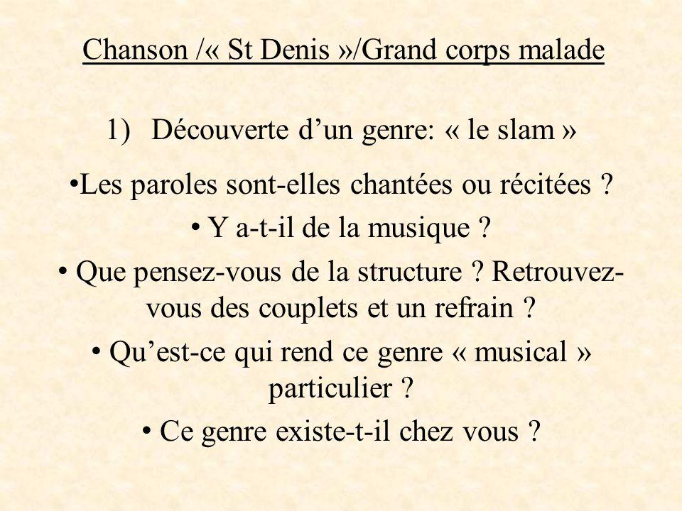 Chanson /« St Denis »/Grand corps malade 2) L'auteur interprète Observez la photo et décrivez le chanteur .