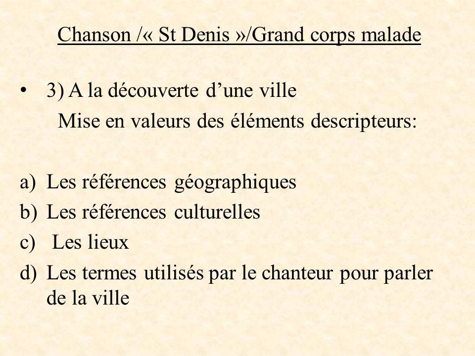 Chanson /« St Denis »/Grand corps malade 4) La ville dans les pas de l'auteur -Comment aller à St Denis .
