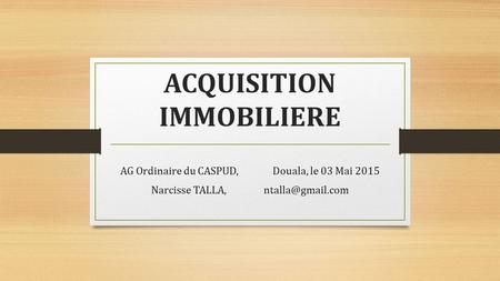ACQUISITION IMMOBILIERE