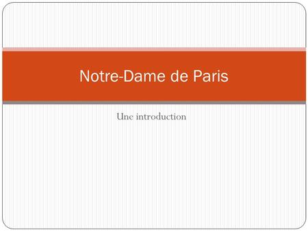 Une introduction Notre-Dame de Paris. Victor Hugo.