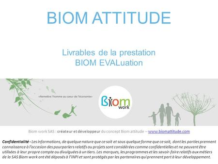 BIOM ATTITUDE Livrables de la prestation BIOM EVALuation