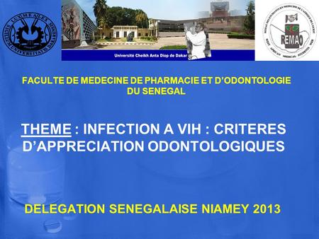 THEME : INFECTION A VIH : CRITERES D'APPRECIATION ODONTOLOGIQUES