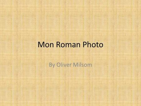 Mon Roman Photo By Oliver Milsom.