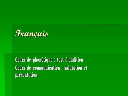 Français Cours de phonétique : test d'audition