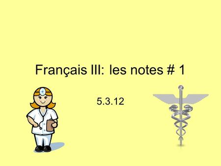 Français III: les notes # 1