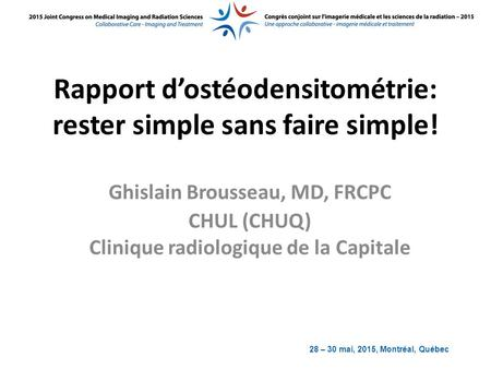 Rapport d'ostéodensitométrie: rester simple sans faire simple!