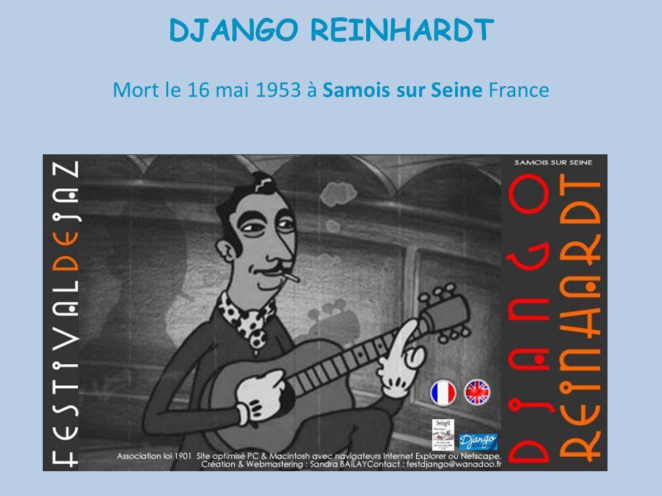 DJANGO REINHARDT Mort le 16 mai 1953 à Samois sur Seine France