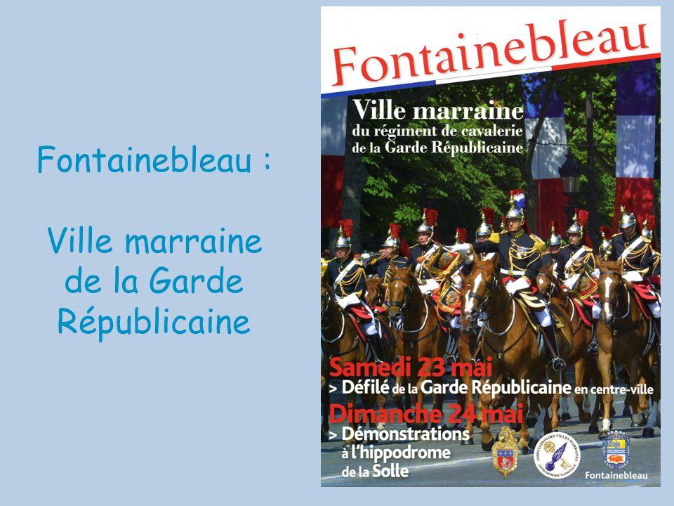 Fontainebleau : Ville marraine de la Garde Républicaine