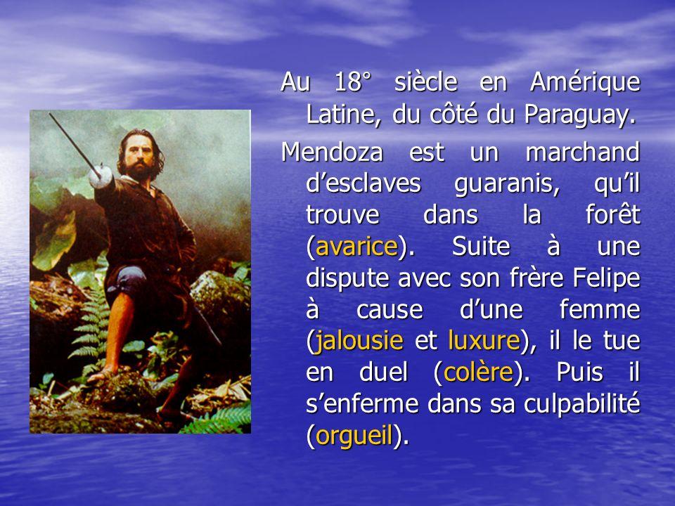 Comme marchand desclave, Mendoza sétait opposé au Père Gabriel, jésuite.