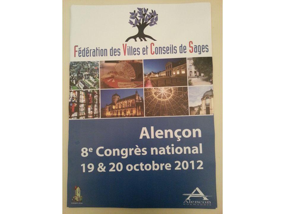 Congrès National des Sages : Alençon 19 et 20 Octobre 8 ème Congrès de la Fédération Environ 200 participants ( vs 90 en 2010 et 120 en 2011 ) représentant 50 communes.