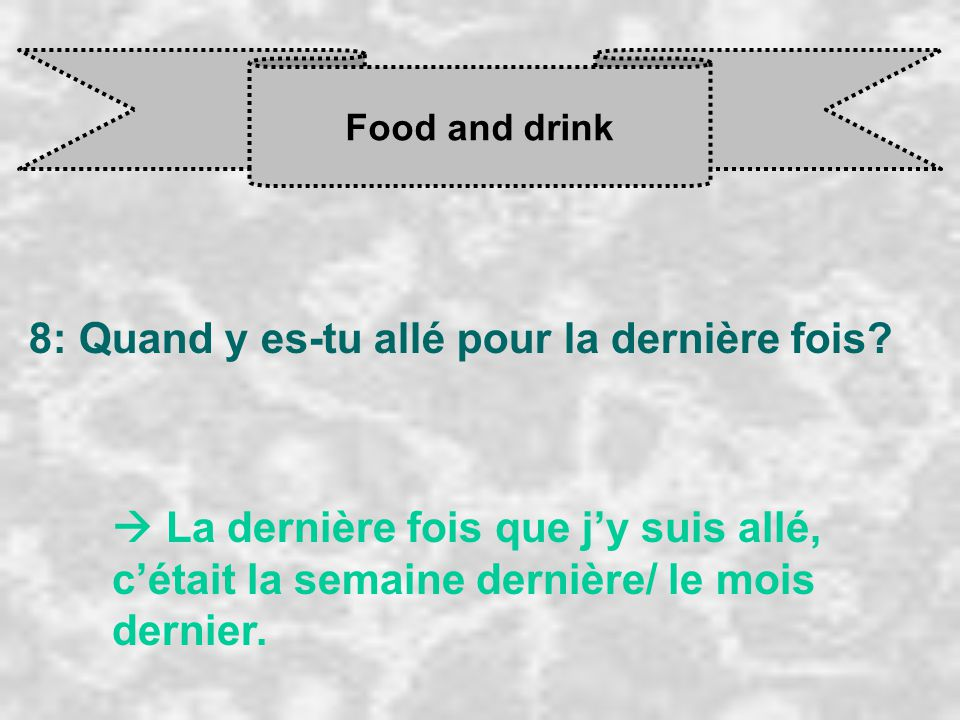 Food and drink 9: C'était comment?  C'était…...