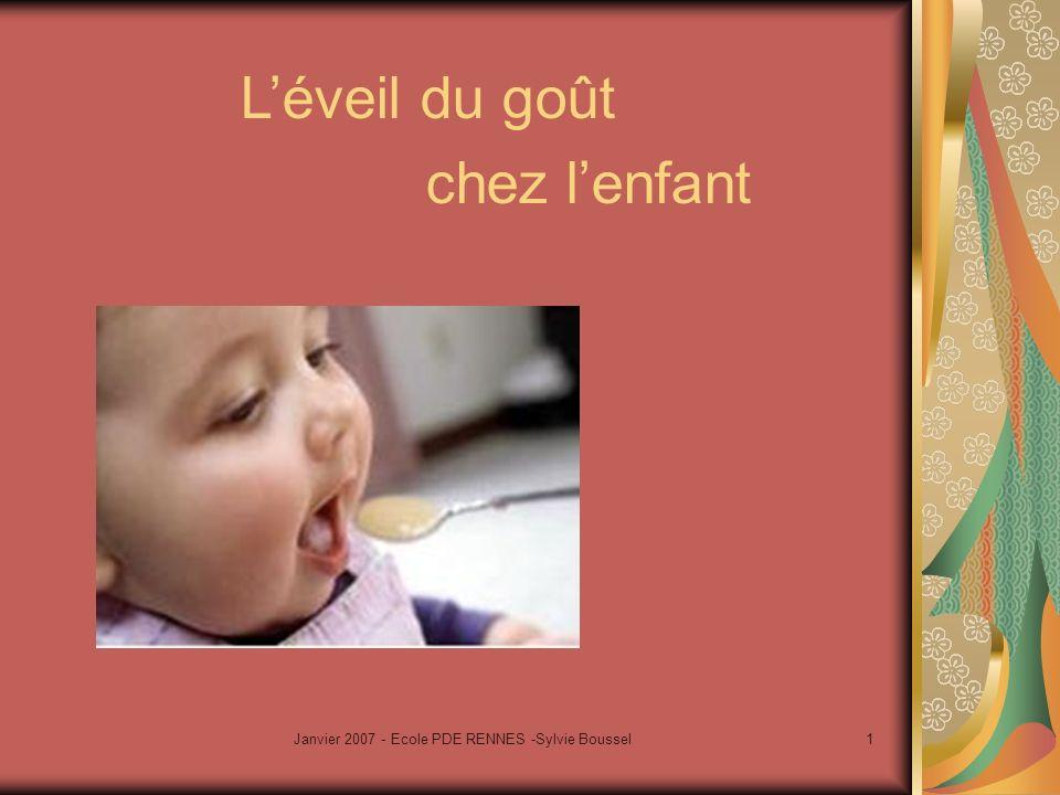 Janvier 2007 - Ecole PDE RENNES -Sylvie Boussel2 Définitions du goût: « sens des valeurs esthétiques, mais aussi une prédilection, un penchant particulier..