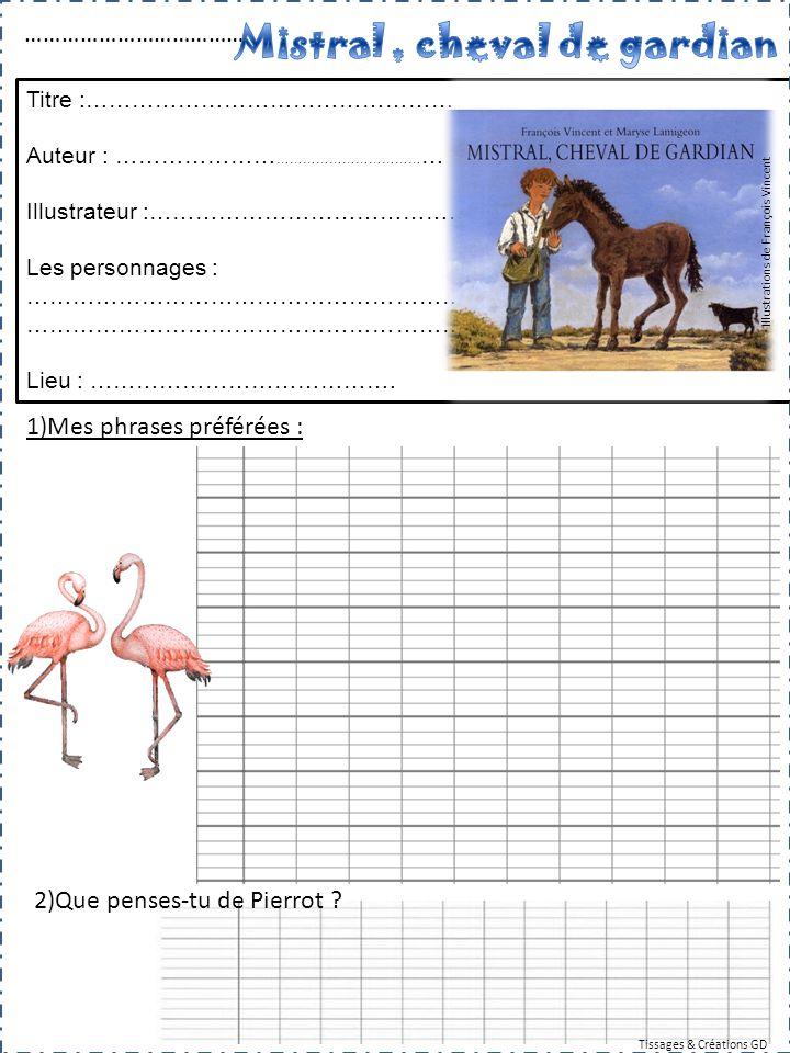 3)Numérote dans l'ordre : 4)Donne ton avis sur cette histoire : Illustrations de François Vincent Tissages & Créations GD