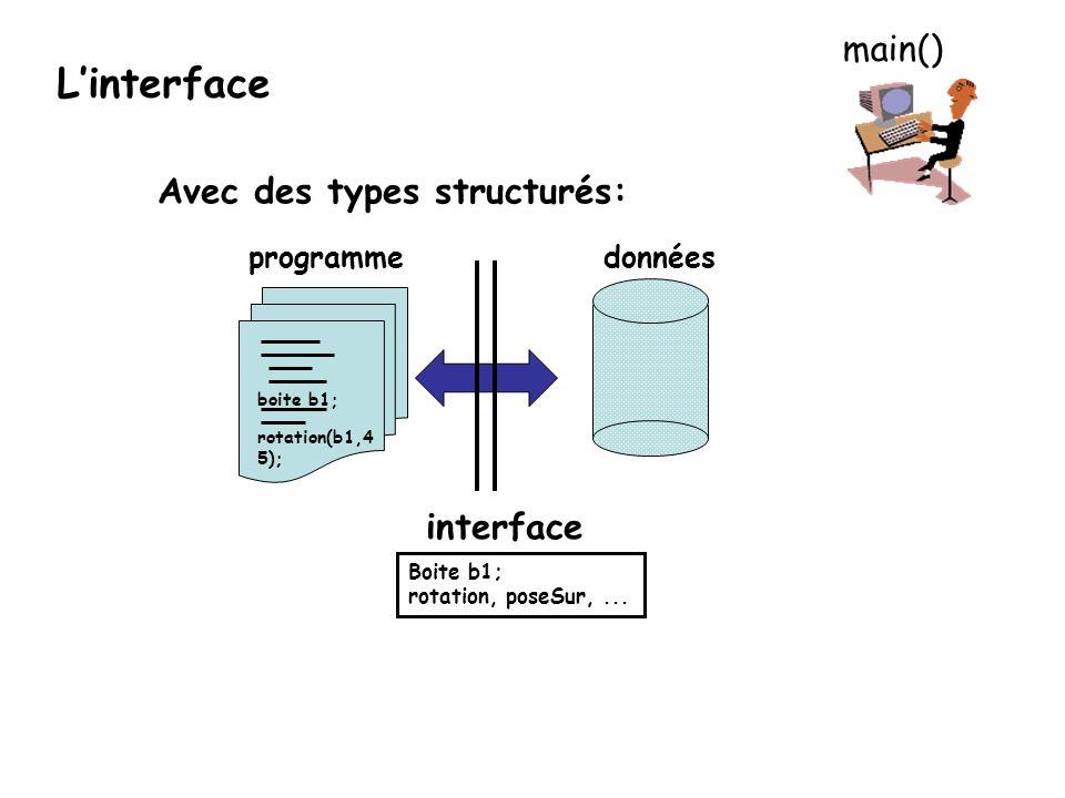 //Fichier ModeleImplantationListe.h #ifndef _LISTEC__H #define _LISTEC__H #define MAX_LISTE 100 typedef enum {FAUX, VRAI} Bool; typedef struct { int tab[MAX_LISTE]; int cpt; } Liste; #endif //Fichier Liste.h #include ModeleImplantationListe.h #include CodesErreur.h Liste initListe(int * err); /**/ int tailleListe(Liste l, int *err); /**/ Bool estVideListe(Liste l, int *err); /**/ Liste ajouterListe(Liste l, int x, int pos, int *err); /**/ // etc..