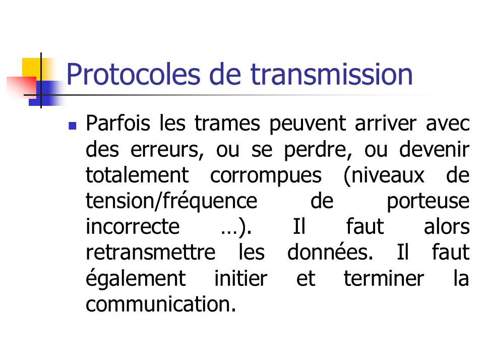 Protocoles de transmission Asynchrones Méthode « RTS/CTS » (Request To Send/Clear To Send) norme RS232C : il y a plusieurs lignes de transmission, dont ces deux.