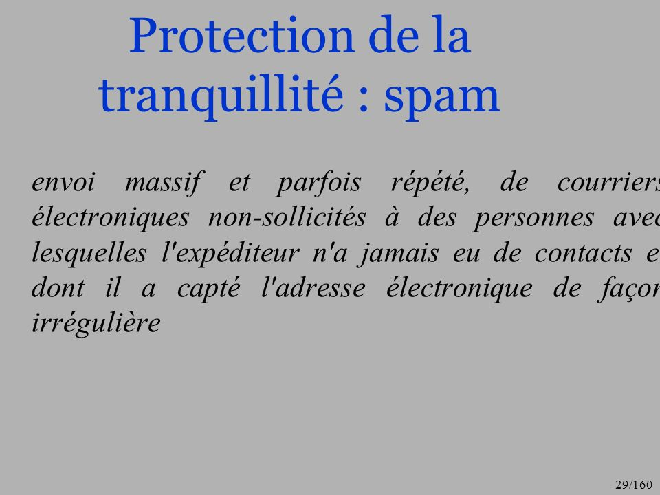 30/160 Deux types de spamming Avec intention de nuire en produisant un déni de services (mail bombing) Marketing indélicat