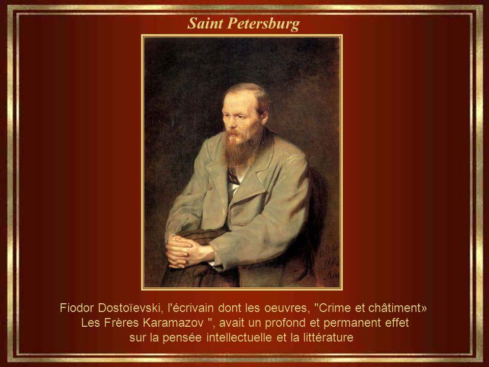 Saint Petersburg Fiodor Dostoïevski, l écrivain dont les oeuvres, Crime et châtiment» Les Frères Karamazov , avait un profond et permanent effet sur la pensée intellectuelle et la littérature