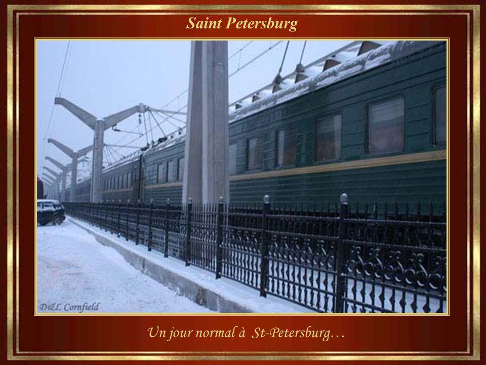 Saint Petersburg Un jour normal à St-Petersburg…