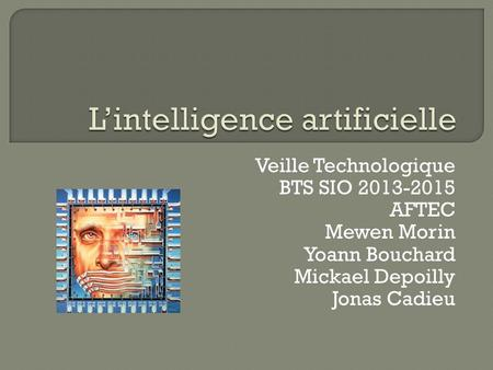 Veille Technologique BTS SIO 2013-2015 AFTEC Mewen Morin Yoann Bouchard Mickael Depoilly Jonas Cadieu.