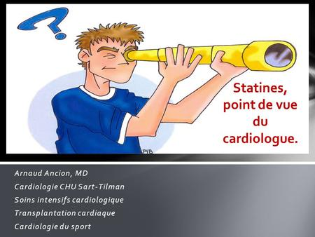 Statines, point de vue du cardiologue.