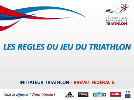 INITIATEUR TRIATHLON - BREVET FEDERAL 5