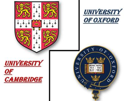 University of Oxford University of cambridge.