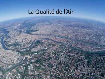 La Qualité de l'Air.