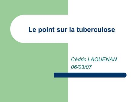 Le point sur la tuberculose
