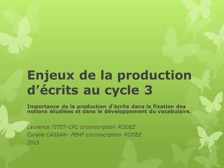 Enjeux de la production d'écrits au cycle 3