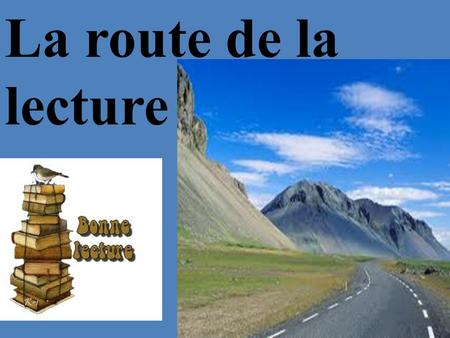 La route de la lecture http://legendes-urbaines-666.over-blog.com/article-route-666-l-autoroute-du-diable-44876117.html.