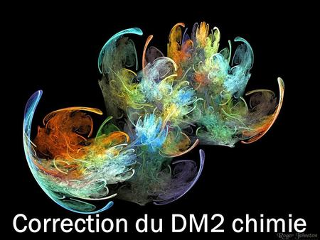 Correction du DM2 chimie