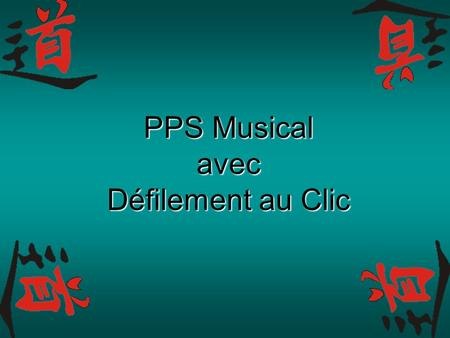 PPS Musical avec Défilement au Clic Supplice chinois.