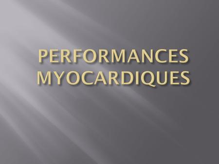 PERFORMANCES MYOCARDIQUES