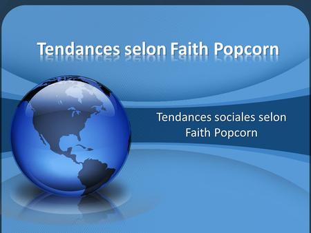 Tendances selon Faith Popcorn
