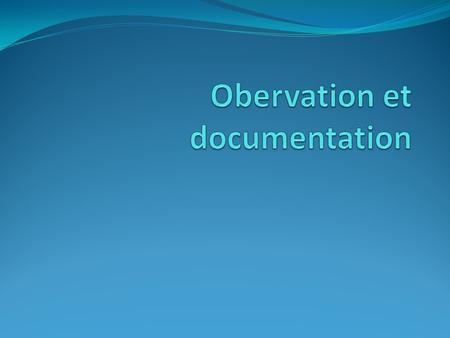 Obervation et documentation
