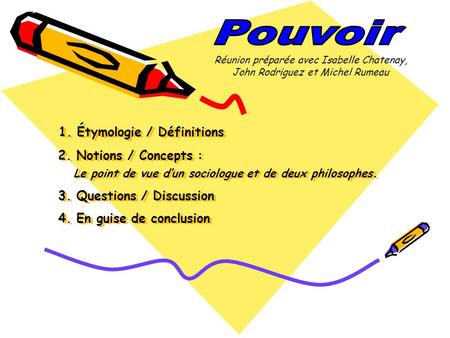 1. Étymologie / Définitions 2. Notions / Concepts : Le point de vue dun sociologue et de deux philosophes. 3. Questions / Discussion 4. En guise de conclusion.
