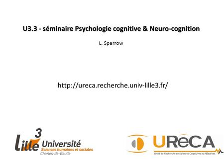 U3.3 - séminaire Psychologie cognitive & Neuro-cognition L. Sparrow