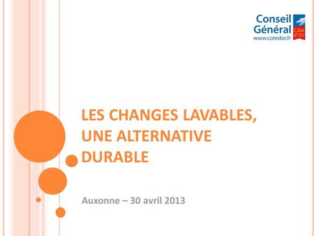 LES CHANGES LAVABLES, UNE ALTERNATIVE DURABLE Auxonne – 30 avril 2013.