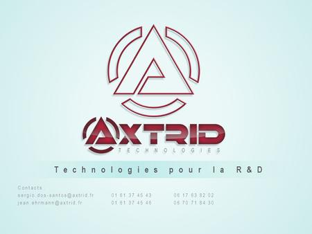Technologies pour la R&D Contacts : 61 37 45 4306 17 63 82 02 61 37 45 4606 70 71 84 30.