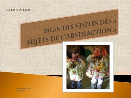 SAF Les Petits Loups Isabelle Facoltoso 01/06/2012.